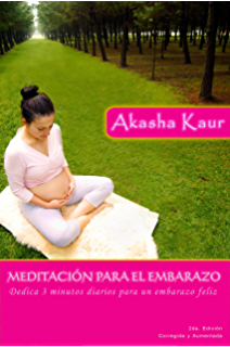 Meditación para el Embarazo: Dedica 3 minutos diarios para un embarazo feliz (Spanish Edition