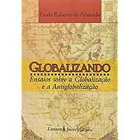 Globalizando - Ensaios Sobre A Globalizacao E A Antiglobalizacao