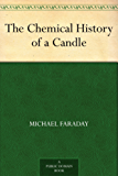 The Chemical History of a Candle (English Edition)
