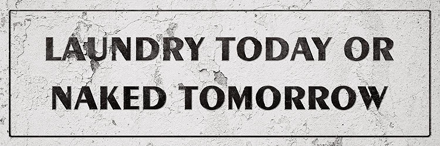 iCandy Combat Vintage Laundry Today OR Naked Tomorrow Laundry Room Distressed Sign Wall Decor for Country Farmhouse On 12x36 Plastic