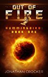 Out of Fire: Hummingbird: Book One