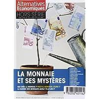 Alternatives économiques - Hors-série numéro 105 La monnaie et ses mystères - avril 2015