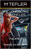 The John Blake Chronicles - Volume 2: Reaping the Whirlwind (The Unclaimed Legacy Series)