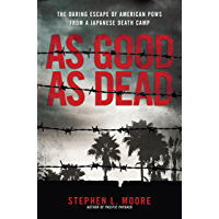 As Good As Dead: The Daring Escape of American POWs From a Japanese Death Camp