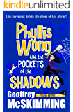 Phyllis Wong and the Pockets of the Shadows: A Phyllis Wong Mystery (The Phyllis Wong Mysteries Book 4)
