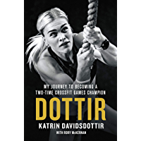 Dottir: My Journey to Becoming a Two-Time CrossFit Games Champion (English Edition)