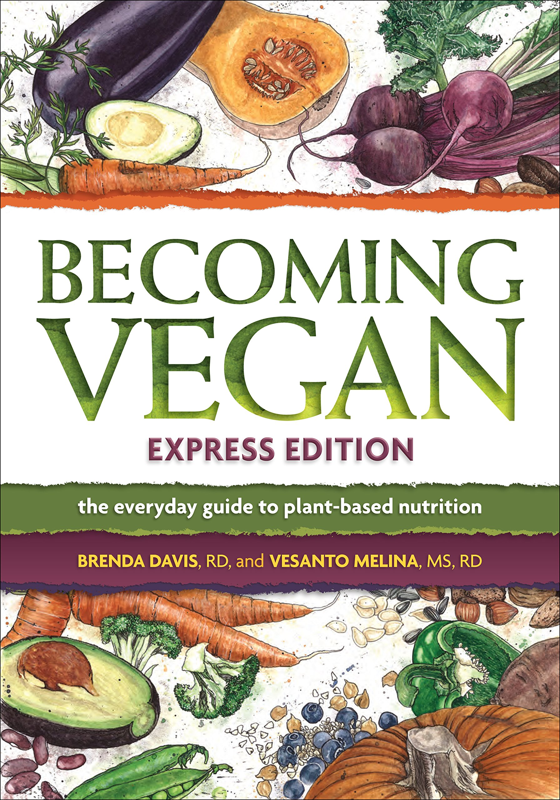 Becoming Vegan, Express Edition: The Everyday Guide to Plant-based Nutrition pdf epub
