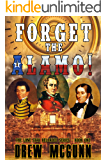 Forget the Alamo! (The Lone Star Reloaded Series Book 1)
