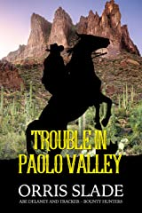 Trouble in Paolo Valley: (Abe Delaney & Tracker – Bounty Hunters) Kindle Edition