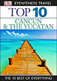 Top 10 Cancun and Yucatan (EYEWITNESS TOP 10 TRAVEL GUIDES)