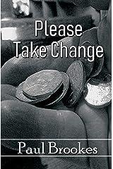 Please Take Change Paperback
