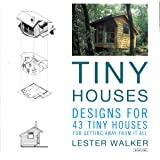 Tiny Houses: Designs for 43 Tiny Houses
