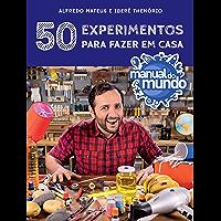 Manual do mundo: 50 experimentos para fazer em casa (Portuguese Edition)