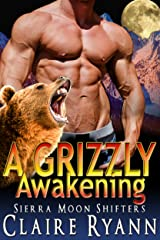 A Grizzly Awakening: A Sierra Moon Shifters Novella Kindle Edition