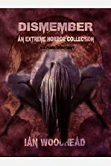 Dismember: An Extreme Horror Collection Kindle Edition