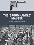 The 'Broomhandle' Mauser (Weapon Book 58)
