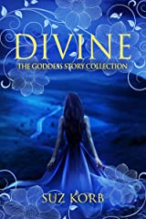 Divine: The Goddess Story Collection Kindle Edition