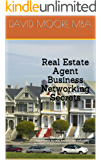 Real Estate Agent Business Networking Secrets: Inside one mortgage loan officers experience in real estate and  valuable lessons everybody can learn from ... Professionals Network - YPN Inc Book 1)