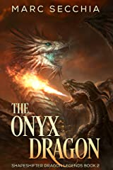 The Onyx Dragon (Shapeshifter Dragon Legends Book 2) Kindle Edition