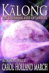 Kalong (The Dreamwalkers of Larreta Book 3) Kindle Edition