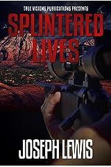 Splintered Lives (The Lives Trilogy Book 3) Kindle Edition