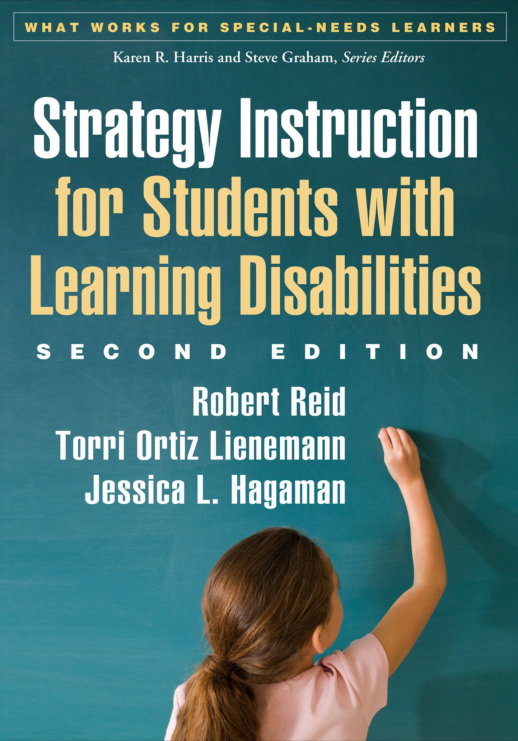 Strategy Instruction for Students with Learning Disabilities, Second Edition (What Works for Special-Needs Learners) by Guilford Publications