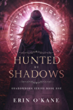 Hunted by Shadows: Shadowborn Series Book One (English Edition)