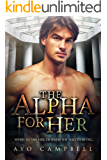 The Alpha For Her (BWWM Romance Book 1)