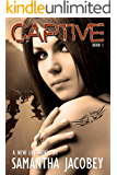 Captive: Book 1 - Formerly Life of Recovery (A New Life)