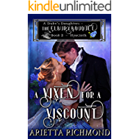 A Vixen for a Viscount: Book 2: Hyacinth - Clean Regency Romance (A Duke's Daughters - The Elbury Bouquet)