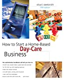 How to Start a Home-Based Day-Care Business, 5th (Home-Based Business Series)