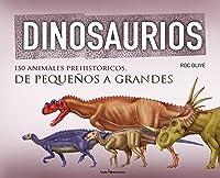 Dinosaurios: 150 Animales Prehistóricos De