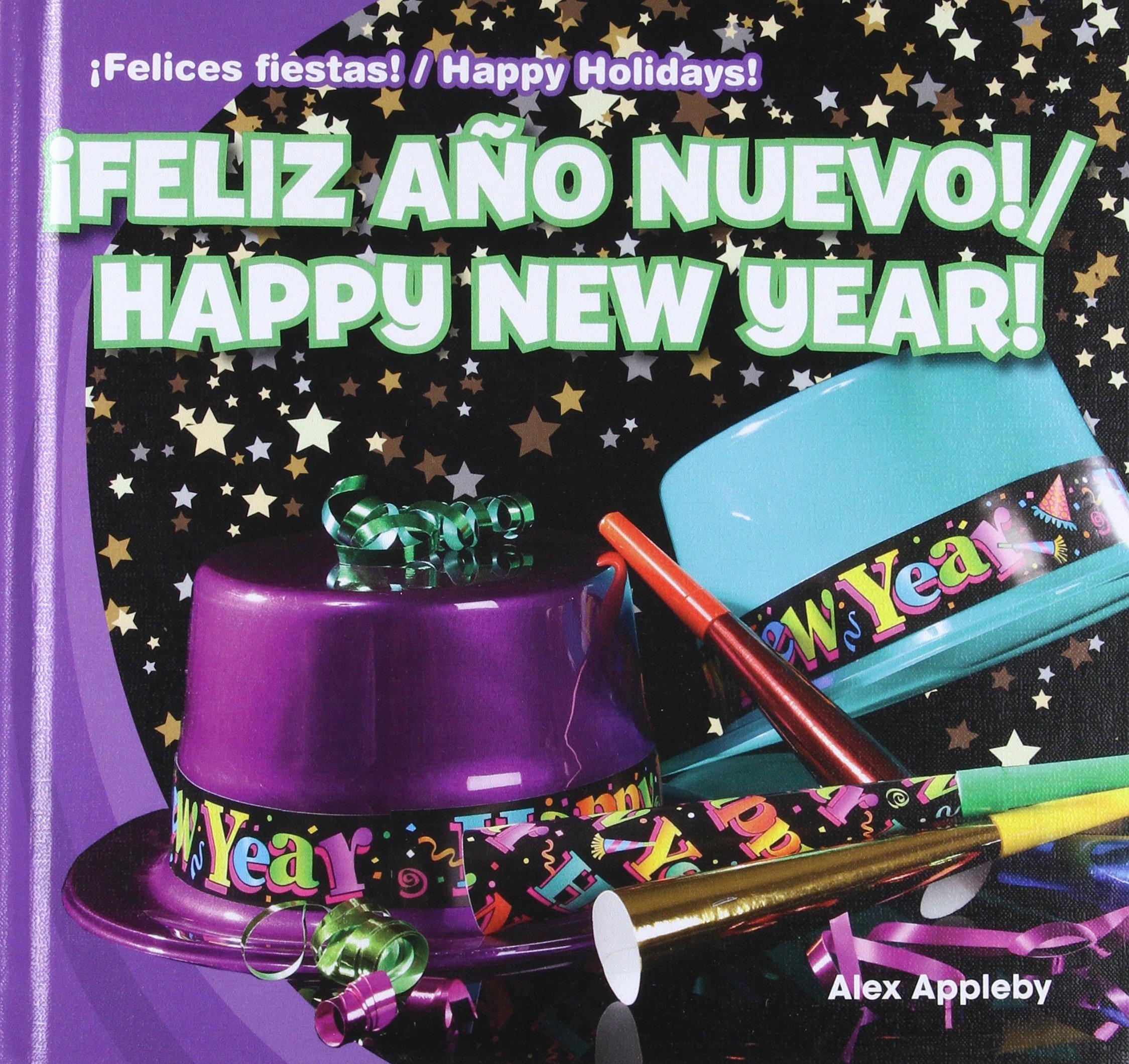 Feliz año nuevo! / Happy New Year! (¡Felices fiestas! / Happy ...