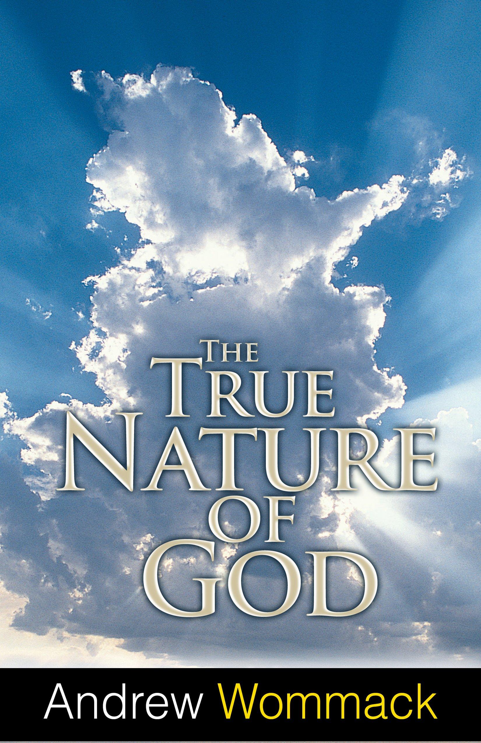 Amazon.com: True Nature of God (9781606835210): Andrew Wommack: Books