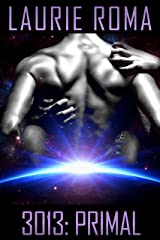 3013: PRIMAL (3013: The Series Book 13) Kindle Edition