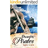 Owned by Pirates: Sweet Romance on the Sea (Shy Girl / Alpha Male Adventure)