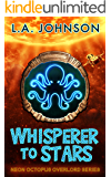 Whisperer to Stars: Book 2 of the Neon Octopus Overlord Series