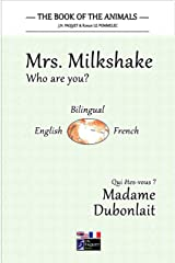 The Book of The Animals - Mrs. Milkshake (Bilingual English-French) (The Book of The Animals - Who Are You? (Bilingual) 2) Kindle Edition