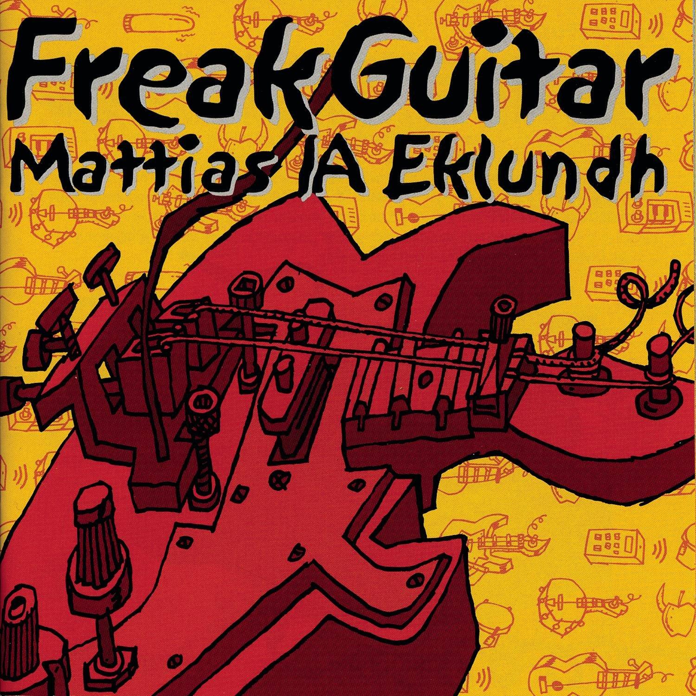 Freak guitar: Mattias IA Eklundh: Amazon.es: Música