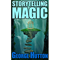 Storytelling Magic: Spin Powerful Metaphors That Move People Deeply, Subconsciously, and Permanently (English Edition)