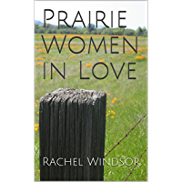 Prairie Women in Love (Lesbian Lovers Throughout Time Series Book 1) (English Edition)