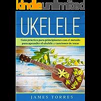 Ukelele: Guia práctica para principiantes con el metodo