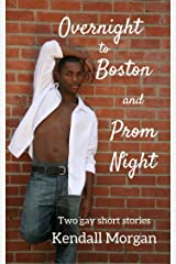 Overnight to Boston and Prom Night: Two gay short stories Kindle Edition