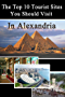 Top 10 Tourist Sites in Alexandria: travel guide (Tourist sites in Egypt Book 2) (English Edition)