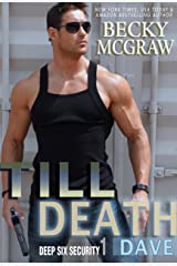 Till Death: Deep Six Security Series Book 1 Kindle Edition