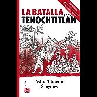 La batalla por Tenochtitlan (Colección Popular)