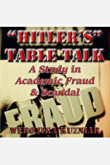 """Hitler's"" Table Talk? A Study in Academic Fraud & Scandal Audible Audiobook"