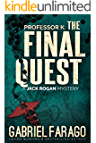 Professor K: The Final Quest: A medical mystery (Jack Rogan Mysteries Book 4)