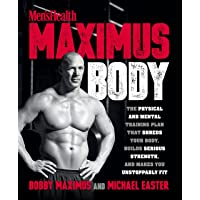 Maximus Body: The Physical and Mental Training Plan That Shreds Your Body, Builds Serious Strength, and Makes You Unstoppably Fit