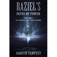 Raziel's Paths of Power: Volume I: 72 Angels of the Name (English Edition)